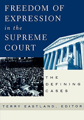 Freedom of Expression in the Supreme Court By Eastland, Terry (EDT)